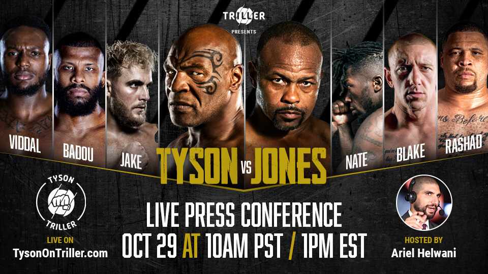 Triller to host Tyson vs. Jones Jr. press conference on October 29th at 1PM ET. Hosted by Ariel Helwani, Tyson and Jones Jr. will make first on-camera appearance together.